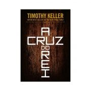 A Cruz do Rei - Tim Keller