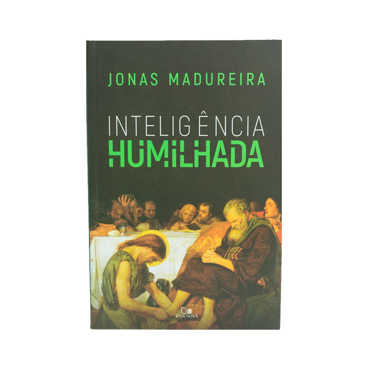 Inteligencia Humilhada - Jonas Madureira  - Jesuscopy