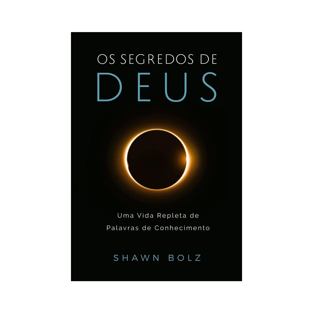 Os Segredos de Deus - Shawn Bolz   - Jesuscopy