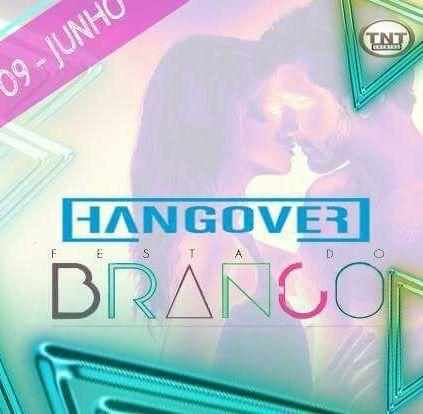 Hangover - Festa do Branco - 09/06/18 - Toledo - PR