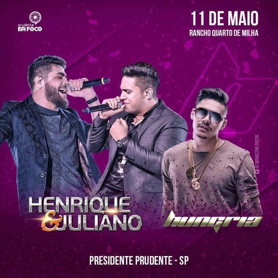 Henrique & Juliano e Hungria - 11/05/18 - Presidente Prudente - SP