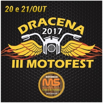 III Dracena MotoFest - 20 e 21/10/17- Dracena - SP